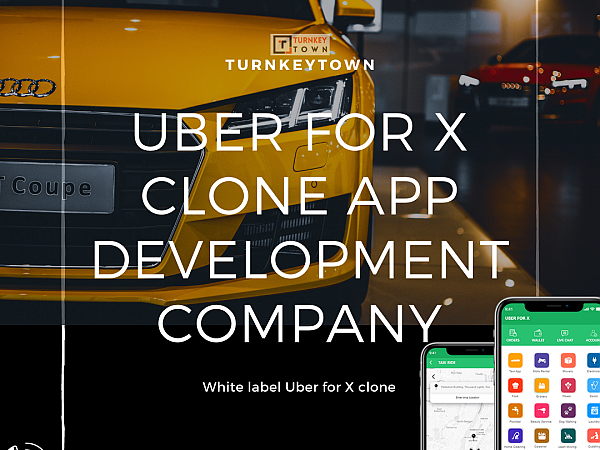 Tuning into Uber for x Clone App for Business Enhancement