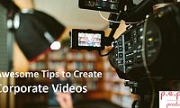 5 Awesome Tips to Create Visually-Appealing Corporate Videos