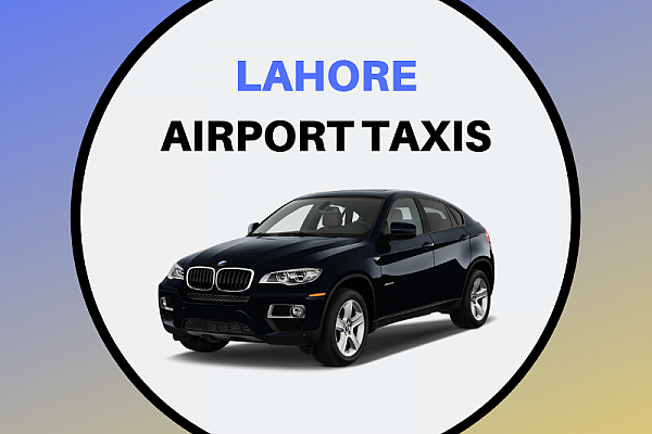 Lahore Taxi | Cheap Lahore Taxi